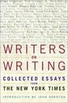 Writers on Writing: Collected Essays from ''The New York Times''