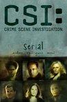 CSI: Serial (CSI, Graphic Novel #1)