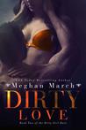 Dirty Love (Dirty Girl Duet, #2)