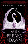 Dark Breaks the Dawn (Dark Breaks the Dawn Duology #1)