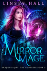 Mirror Mage (Dragon's Gift: The Huntress, #2)