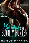 Bound to the Bounty Hunter (Bound, #1)
