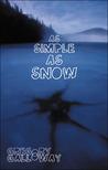 As Simple as Snow