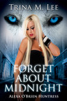 Forget About Midnight (Alexa O'Brien, Huntress #9)