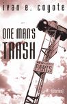 One Man's Trash: Stories