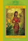 Anacaona: Golden Flower, Haiti, 1490