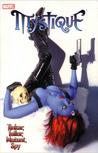 Mystique, Volume 2: Tinker, Tailor, Mutant, Spy