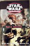 Force Heretic (Star Wars: The New Jedi Order, #15-17)