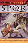 SPQR V: Saturnalia (SPQR, #5)