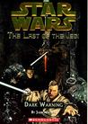 Dark Warning (Star Wars: The Last of the Jedi, #2)