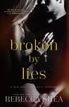 Broken by Lies (Bound and Broken, #1)