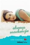 Always Mackenzie (Girlfriend Fiction, #4)