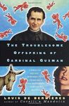 The Troublesome Offspring of Cardinal Guzmán