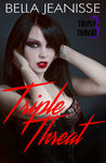 Triple Threat (Triple Threat, #3)