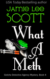 What a Meth (Gotcha Detective Agency Mysteries #4)