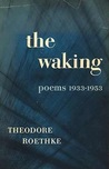 The Waking: Poems: 1933 - 1953