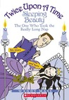 Sleeping Beauty: The One Who Took the Really Long Nap (Twice Upon a Time, #2)