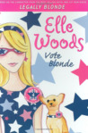 Vote Blonde (Elle Woods, #3)