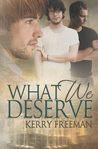 What We Deserve