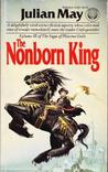 The Nonborn King (Saga of the Pliocene Exile, #3)