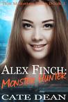 Alex Finch: Monster Hunter (The Monster Files, #1)