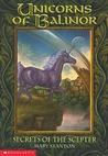 Secrets of the Scepter (Unicorns of Balinor, #6)