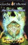 The Challenge Box (Circle of Three, #14)