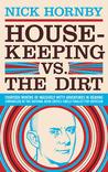 Housekeeping vs. the Dirt