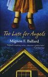 Too Late for Angels (Augusta Goodnight Mysteries, No. 5)
