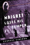 Maigret Loses His Temper (Maigret, #61)