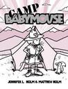 Camp Babymouse (Babymouse, #6)