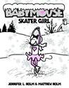Skater Girl (Babymouse, #7)