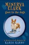 Minerva Clark Goes to the Dogs (Minerva Clark, #2)