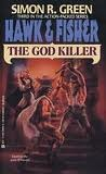 The God Killer (Hawk & Fisher, #3)