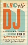 Hang the DJ: An Alternative Book of Music Lists