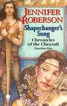 Shapechanger's Song  (Chronicles of the Cheysuli #1-2, 2.5)