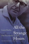 All the Strange Hours: The Excavation of a Life