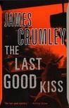 The Last Good Kiss (C.W. Sughrue, #1)