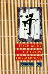 Teach Us to Outgrow Our Madness: Four Short Novels