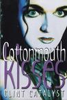 Cottonmouth Kisses