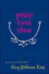 Gossip Times Three