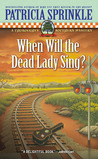 When Will the Dead Lady Sing? (Thoroughly Southern, #6)