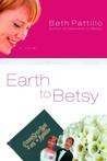 Earth to Betsy (Betsy #2)