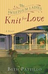 The Sweetgum Ladies Knit for Love (Sweetgum Knit #2)