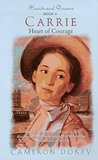 Carrie: Heart of Courage (Hearts and Dreams, #4)