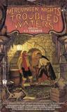 Troubled Waters (Merovingen Nights, #3)
