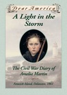 A Light in the Storm: The Civil War Diary of Amelia Martin, Fenwick Island, Delaware, 1861 (Dear America)