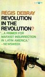 Revolution in the Revolution? Armed Struggle and Political Struggle in Latin America
