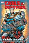 Cable & Deadpool, Volume 1: If Looks Could Kill