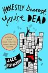 Honestly Dearest, You're Dead (Dek Elstrom #2)